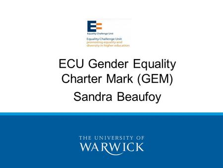 ECU Gender Equality Charter Mark (GEM) Sandra Beaufoy.