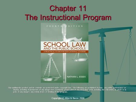 Copyright © Allyn & Bacon 2008 Chapter 11 The Instructional Program This multimedia product and its contents are protected under copyright law. The following.
