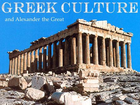 And Alexander the Great. Greeks considered religion necessary for the well-being of the state. Temples were the major buildings in Greek cities. I. Greek.