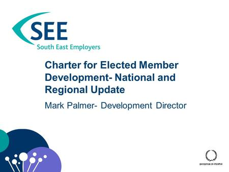 Charter for Elected Member Development- National and Regional Update Mark Palmer- Development Director.