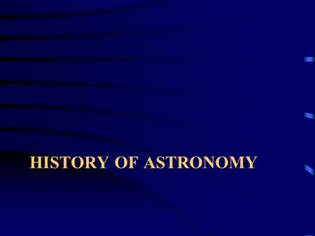HISTORY OF ASTRONOMY. A Short History of Astronomy Ancient (before 500 BC) –Egyptians, Babylonians, Mayans, Incas, Chinese Classical Antiquity (500 BC-500.