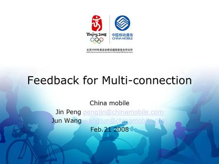 Feedback for Multi-connection China mobile Jin Peng Jun Wang