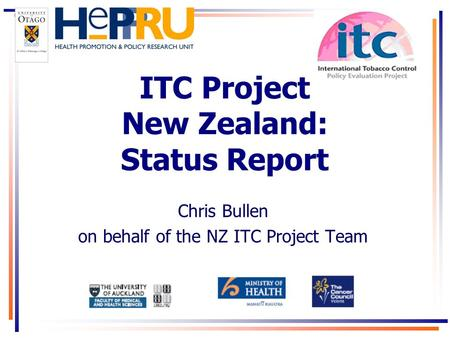 ITC Project New Zealand: Status Report Chris Bullen on behalf of the NZ ITC Project Team.