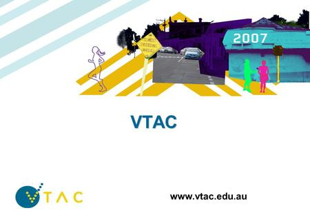 VTAC www.vtac.edu.au. Careers Teachers 2007/2008 2 What does VTAC do? VTAC: administers the application and selection process is not a government body.