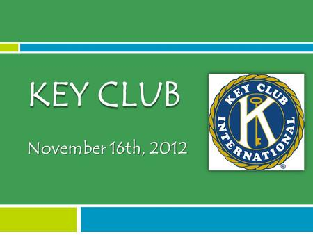 November 16th, 2012 KEY CLUB. Finalized T-Shirt They will be here soon!