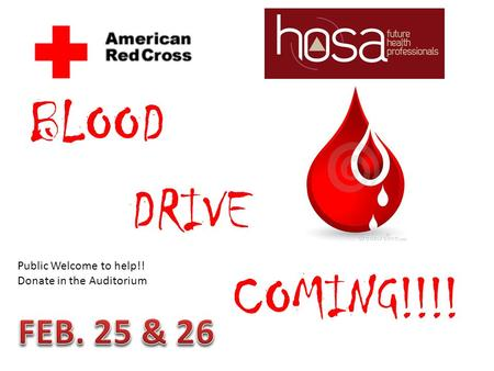 BLOOD DRIVE COMING!!!! Public Welcome to help!! Donate in the Auditorium.