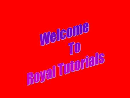 Corporate Profile Royal Tutorials began from the year 1998 with ONE CENTER, 2 TEACHERS AND 30 STUDENTS. Today it is a brand name in the field of academic.