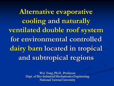Alternative evaporative cooling and naturally ventilated double roof system for environmental controlled dairy barn located in tropical and subtropical.