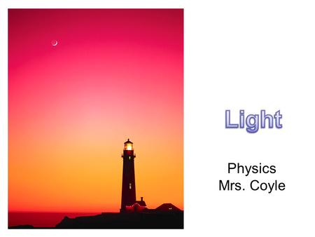 Physics Mrs. Coyle. Electromagnetic Waves: oscillating electric and magnetic fields.