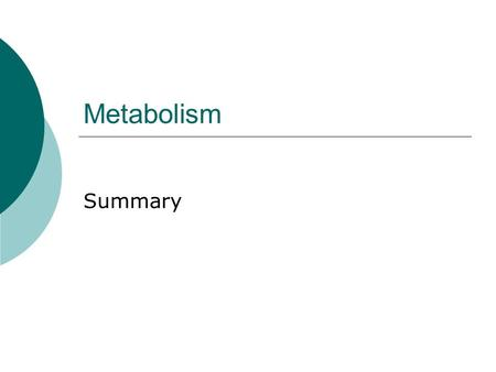 Metabolism Summary.