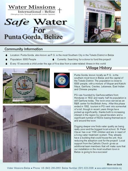 Punta Gorda, known locally as P.G., is the southern most town in Belize and the capital of the Toledo District. The population is close to 6000 people,