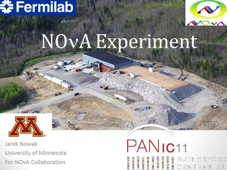 NO A Experiment Jarek Nowak University of Minnesota For NOvA Collaboration.