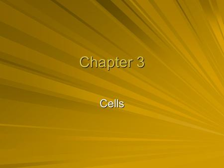 Chapter 3 Cells. Cells and Tissues Carry out all chemical activities needed to sustain life Cells are the building blocks of all living things Tissues.