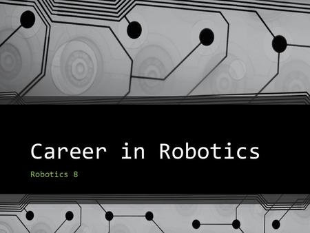 Career in Robotics Robotics 8. Robotics Technologies Professionals in robotics technologies blend computer science with electrical and mechanical engineering.