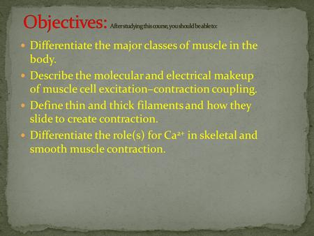 Objectives: After studying this course, you should be able to: