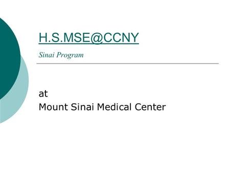 Sinai Program at Mount Sinai Medical Center.