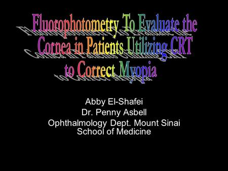 Abby El-Shafei Dr. Penny Asbell Ophthalmology Dept. Mount Sinai School of Medicine.