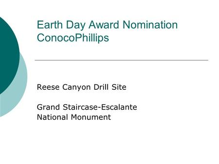 Earth Day Award Nomination ConocoPhillips Reese Canyon Drill Site Grand Staircase-Escalante National Monument.