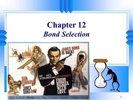 1 Chapter 12 Bond Selection. 2 Malkiel's Interest Rate Theorems u Definition u Theorem 1 u Theorem 2 u Theorem 3 u Theorem 4 u Theorem 5.
