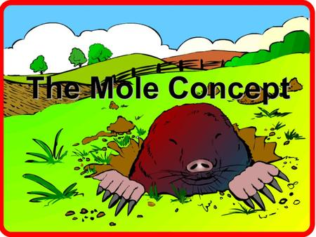 The Mole Concept. Relative Mass The relative mass of an object is the mass of that object as a multiple of some other object's mass. In the example, the.