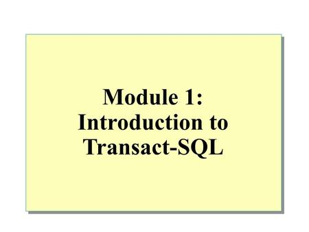 Module 1: Introduction to Transact-SQL