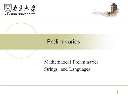 Mathematical Preliminaries Strings and Languages Preliminaries 1.