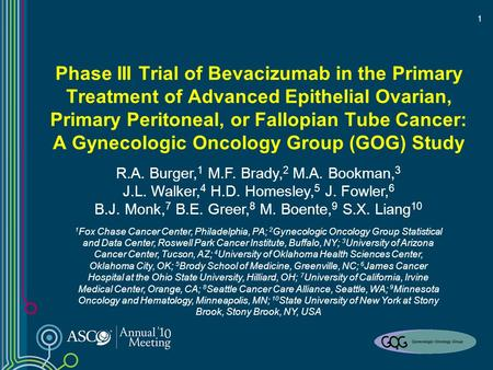 1 Phase III Trial of Bevacizumab in the Primary Treatment of Advanced Epithelial Ovarian, Primary Peritoneal, or Fallopian Tube Cancer: A Gynecologic Oncology.