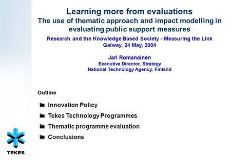 Learning more from evaluations The use of thematic approach and impact modelling in evaluating public support measures  Innovation Policy  Tekes Technology.