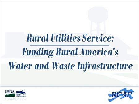 Rural Utilities Service: Funding Rural America's Water and Waste Infrastructure.
