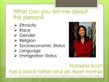 Natasha Scott has a black father and an Asian mother Source: