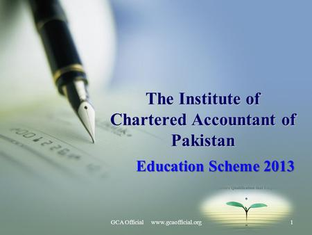 The Institute of Chartered Accountant of Pakistan Education Scheme 2013 1GCA Official www.gcaofficial.org.