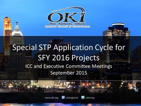 Special STP Application Cycle for SFY 2016 Projects ICC and Executive Committee Meetings September 2015.