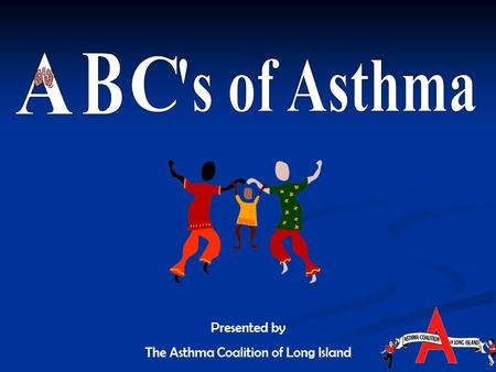 Presented by The Asthma Coalition of Long Island.