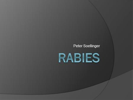 Peter Soellinger. Cause Rabies is a zoonotic disease (a disease that is transmitted to humans from animals) that is caused by a virus. The disease affects.