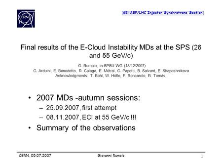 AB-ABP/LHC Injector Synchrotrons Section CERN, 05.07.2007Giovanni Rumolo 1 Final results of the E-Cloud Instability MDs at the SPS (26 and 55 GeV/c) G.