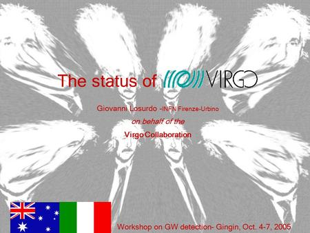 The status of Giovanni Losurdo - INFN Firenze-Urbino on behalf of the Virgo Collaboration Workshop on GW detection– Gingin, Oct. 4-7, 2005.