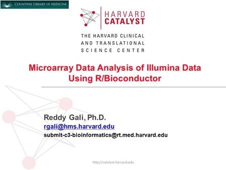 Microarray Data Analysis of Illumina Data Using R/Bioconductor Reddy Gali, Ph.D.