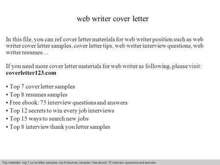 Interview questions and answers – free download/ pdf and ppt file web writer cover letter In this file, you can ref cover letter materials for web writer.