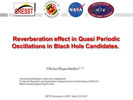 Reverberation effect in Quasi Periodic Oscillations in Black Hole Candidates. Nikolai Shaposhnikov 1,2,3 1 University of Maryland, Astronomy Department.