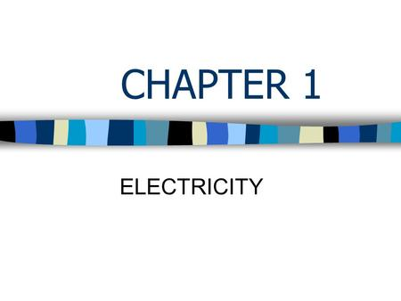 CHAPTER 1 ELECTRICITY. The amount of charge flowing past a point in a given time CURRENT.