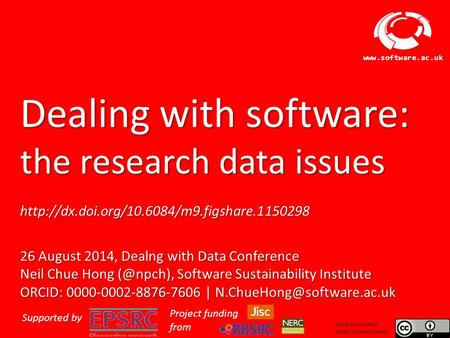 Software Sustainability Institute  Dealing with software: the research data issues  26 August.