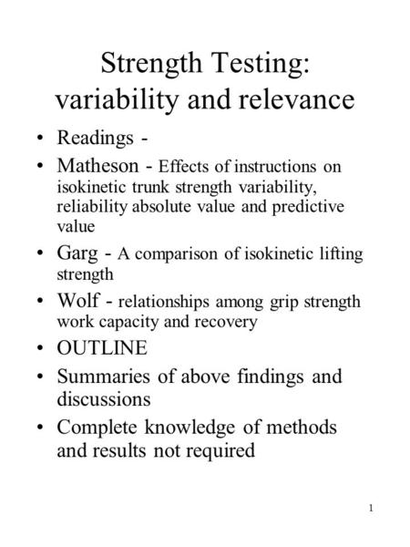 1 Strength Testing: variability and relevance Readings - Matheson - Effects of instructions on isokinetic trunk strength variability, reliability absolute.