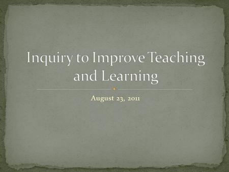 "August 23, 2011. Use the ""Key Drivers"" as a Framework for Inquiry for Continuous Improvement Assessment Common Core alignment Assessment Literacy Analysis."