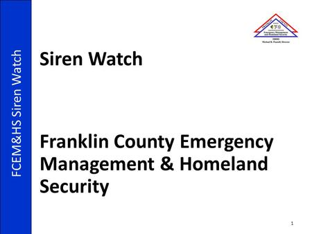 Siren Watch Franklin County Emergency Management & Homeland Security FCEM&HS Siren Watch 1.