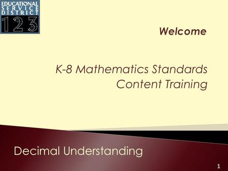1 K-8 Mathematics Standards Content Training Decimal Understanding.