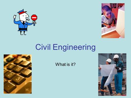 Civil Engineering What is it?.
