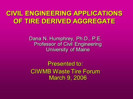 CIVIL ENGINEERING APPLICATIONS OF TIRE DERIVED AGGREGATE