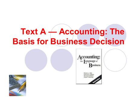 Text A — Accounting: The Basis for Business Decision.