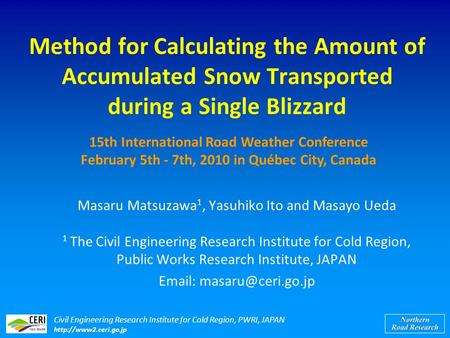 Civil Engineering Research Institute for Cold Region, PWRI, JAPAN  Method for Calculating the Amount of Accumulated Snow Transported.