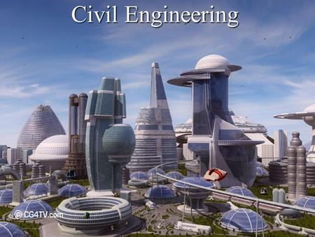 Civil Engineering. What is civil engineering? The oldest engineer processes, that deals with design, construction, and maintenance of the physical and.